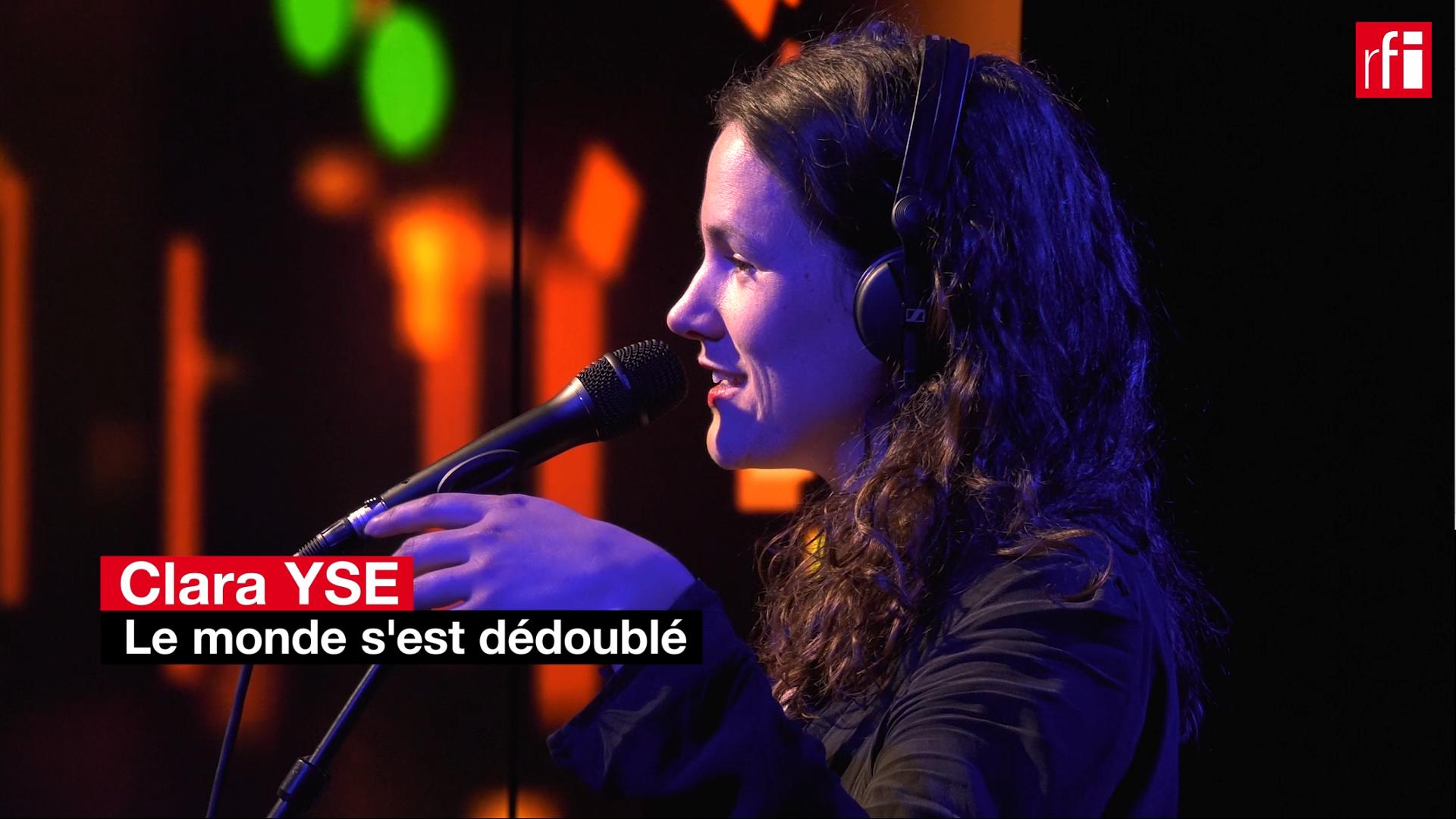 """Clara Ysé interprète """"Le monde s'est dédoublé"""""""